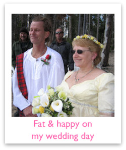 Kathi on wedding day... fat